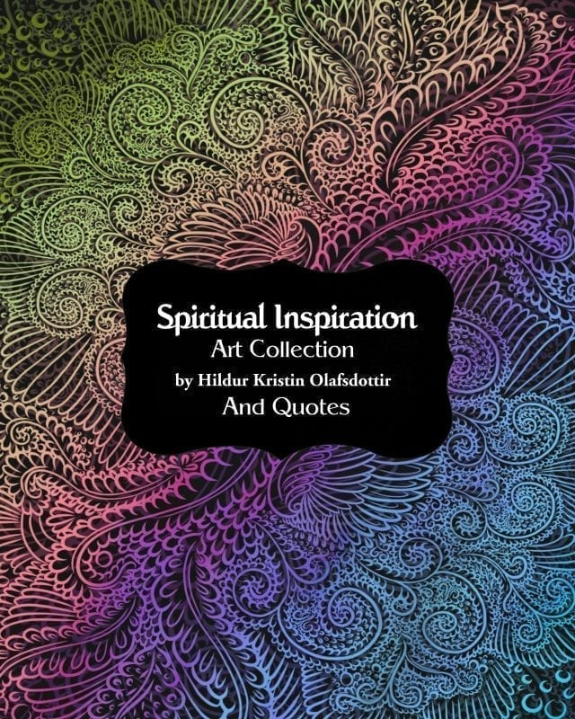 Spiritual Inspiration, Art Collection and Quotes